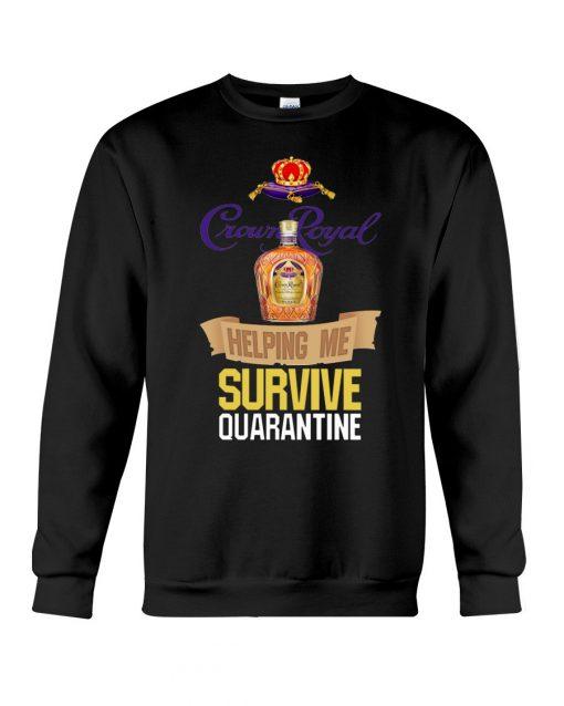 Crown Royal Helping me survive quarantine sweatshirt