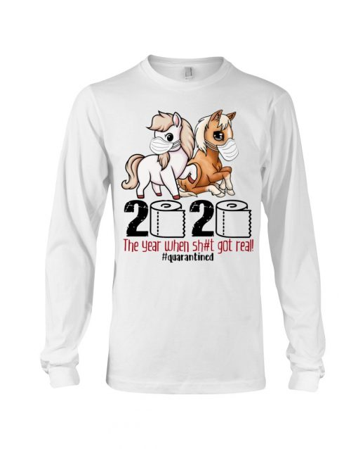 Cute Horse 2020 The year when shit got real long sleeved