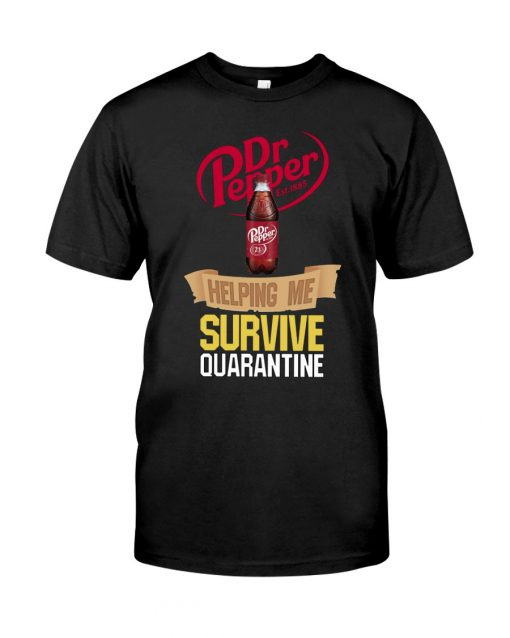 Dr Pepper Helping me survive quarantine shirt