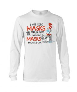 Dr Seuss I will make masks here or there I will make masks because I care long sleeved