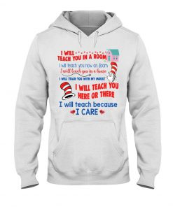 Dr Seuss I will teach you on a Zoom Hoodie
