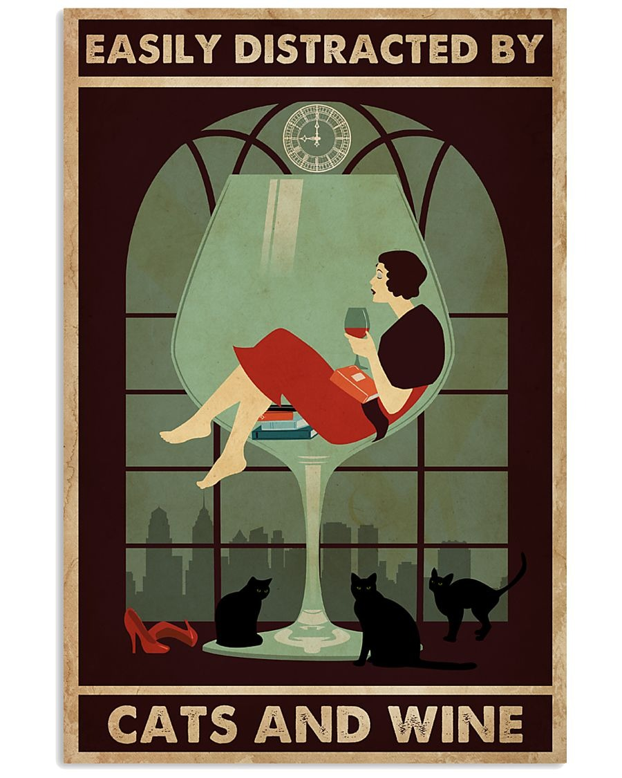 Real Easily distracted by cats and wine poster