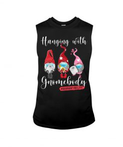 Hanging With Gnomebody Quarantinelife tank top