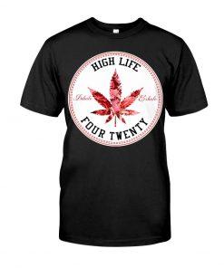 High Life Four Twenty Weed shirt