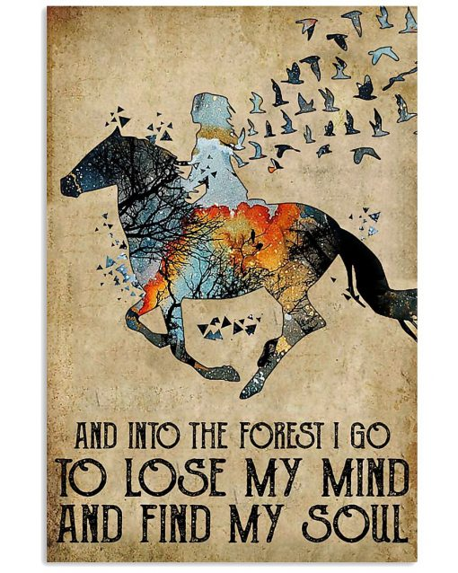 Horse And into the forest i go to lose my mind and find my soul poster1