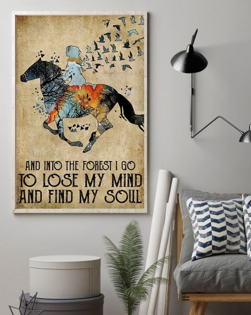 Horse And into the forest i go to lose my mind and find my soul poster2
