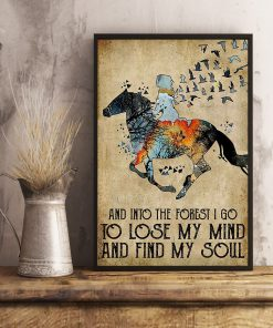 Horse And into the forest i go to lose my mind and find my soul poster3