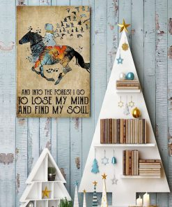 Horse And into the forest i go to lose my mind and find my soul poster4
