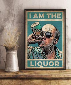 I Am The Liquor vintage poster 4