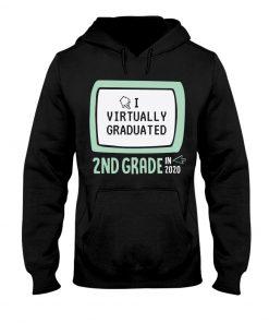 I Virtually Graduated 2nd Grade In 2020 hoodie