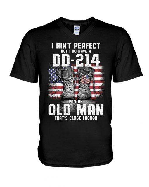 I ain't perfect But I do have a DD-214 for an old man v-neck