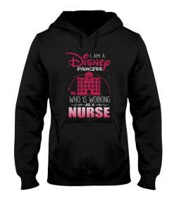 I am a Disney princess who working as a nurse Hoodie