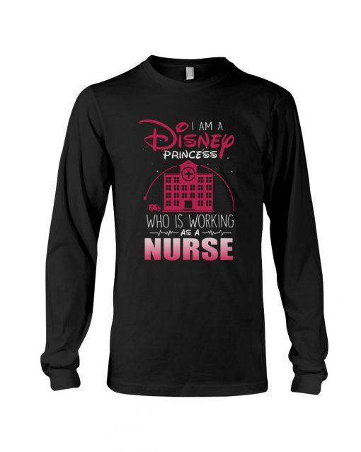 I am a Disney princess who working as a nurse Long sleeve