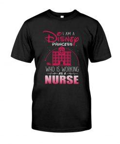 I am a Disney princess who working as a nurse T-shirt