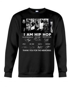 I am hip hop signatures Sweatshirt