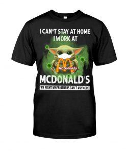 I can't stay home I work at McDonald's Baby Yoda Covid Covid-19 shirt