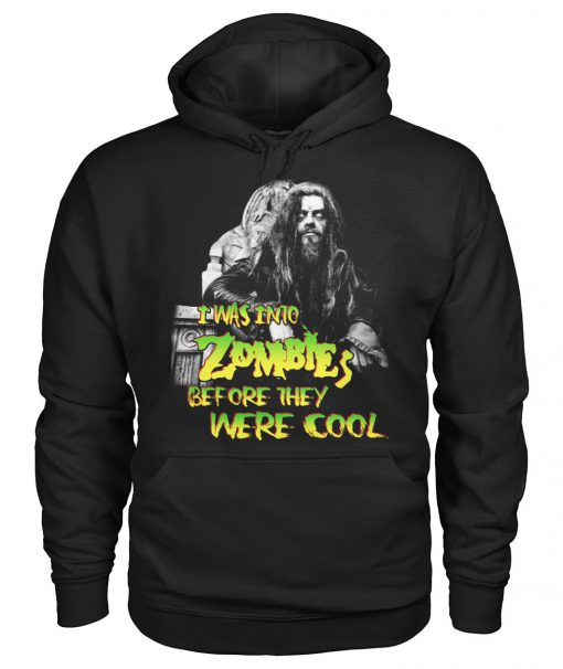 I was into Zombies Before they were cool Hoodie