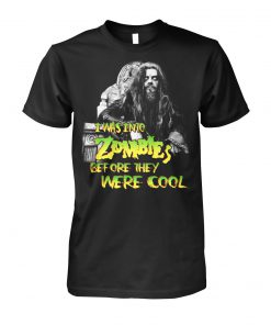 I was into Zombies Before they were cool T-shirt