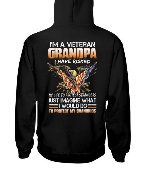 I'm a veteran grandpa I have risked my life to protect strangers Grandkids Hoodie
