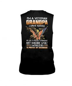 I'm a veteran grandpa I have risked my life to protect strangers Grandkids Tank top