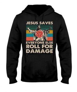 Jesus saves everyone else roll for damage hoodie