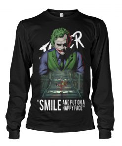 Joker Smile and put on a happy face long sleeved