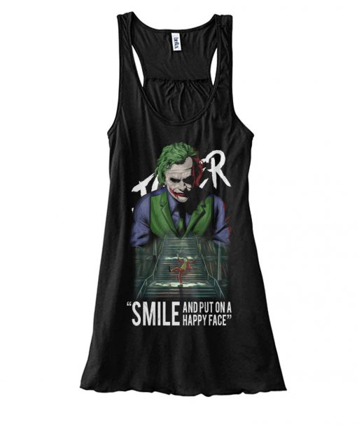 Joker Smile and put on a happy face tank top