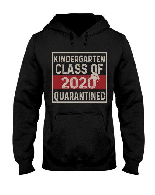 Kindergarten class of 2020 quarantined hoodie