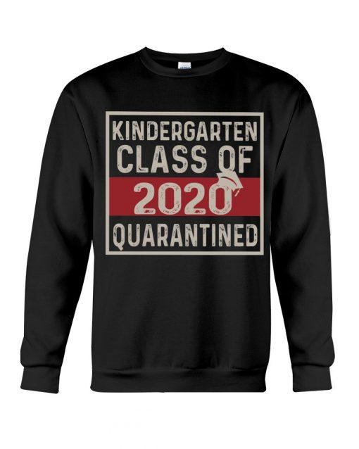 Kindergarten class of 2020 quarantined sweatshirt