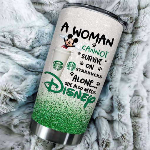 Mickey Mouse A woman cannot survive on Starbucks alone she also needs Disney tumbler 3