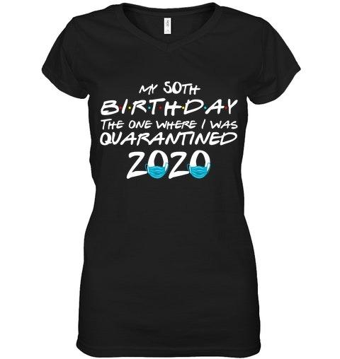 My 50th Birthday I Was Quarantined 2020 V-neck