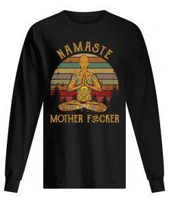 Namaste Mother fucker long sleeved