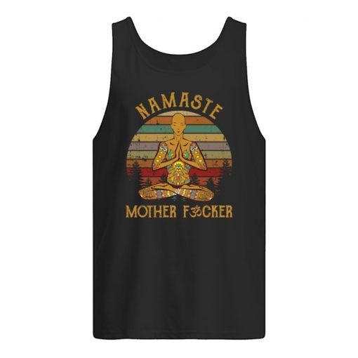 Namaste Mother fucker tank top