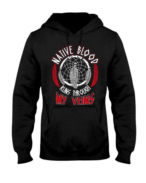 Native Blood Runs Through My Veins hoodie