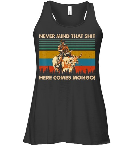 Never Mind That Shit Here Comes Mongo vintage tank top