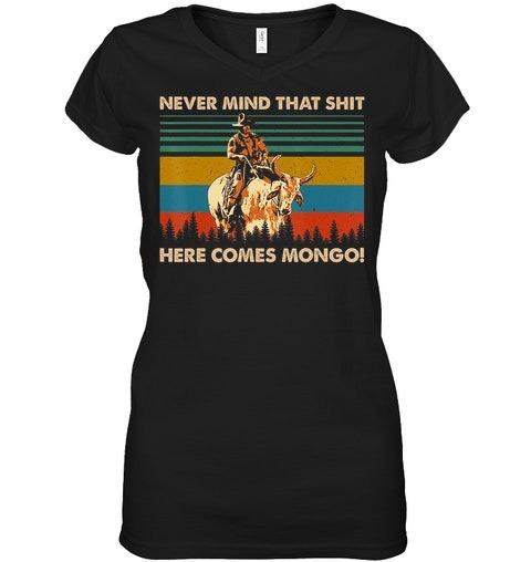 Never Mind That Shit Here Comes Mongo vintage v-neck