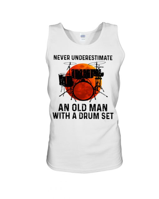 Never Underestimate An Old Man With A Drum Set tank top