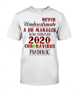 Never underestimate a HR manager who survived 2020 coronavirus pandemic shirt