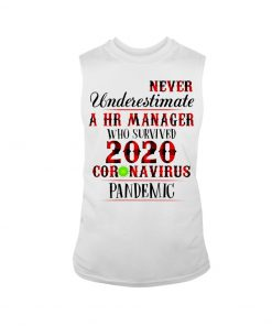 Never underestimate a HR manager who survived 2020 coronavirus pandemic tank top