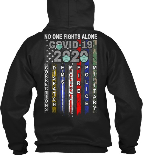 No One Fights Alone Covid-19 2020 American Flag Hoodie