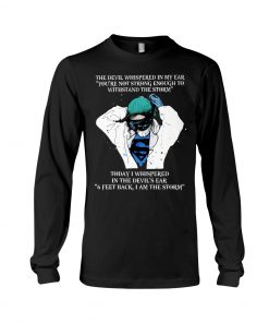Nurse The devil whispered in my ear 'You're not strong enough to withstand the storm Long sleeve
