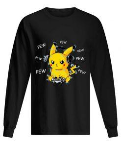 Pikachu Play Game Pew Pew Pew Long sleeve