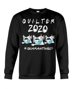 Quilter 2020 quarantined Sweatshirt