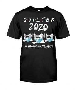 Quilter 2020 quarantined T-shirt
