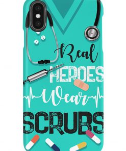 Real heroes wear scrubs phone case x