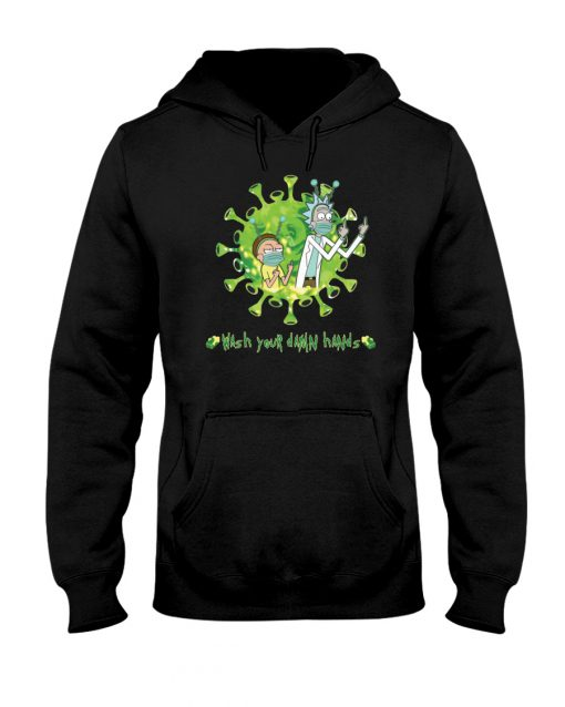 Rick and Morty Wash your damn hands hoodie