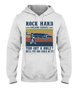 Rock Hard caulking services you got a hole hoodie