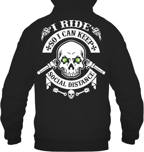 Skull I ride so i can keep social distance hoodie
