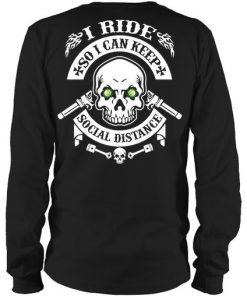 Skull I ride so i can keep social distance long sleeved