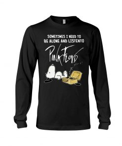 Snoopy Sometimes I need to be alone and listen to Pink Floyd long sleeved